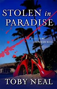 (FREE on 3/18) Stolen In Paradise by Toby Neal - http://eBooksHabit.com