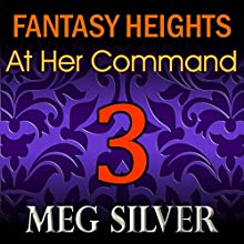 At Her Command: Fantasy Heights, Book 3 (       UNABRIDGED) by Meg Silver Narrated by Audrey Lusk
