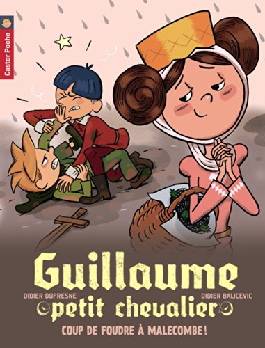 Guillaume petit chevalier (10) : Coup de foudre à Malecombe !