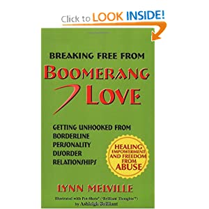 Breaking Free From Boomerang Love: Getting Unhooked from Abusive Borderline Relationships Lynn Melville