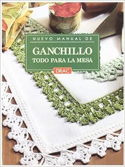 Ganchillo - Todo Para La Mesa (Spanish Edition): Jesus
