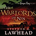 The Warlords of Nin: The Dragon King Trilogy, Book 2 Audiobook by Stephen R. Lawhead Narrated by Tim Gregory