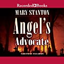 Angel's Advocate: A Beaufort & Company Mystery (       UNABRIDGED) by Mary Stanton Narrated by Julia Gibson