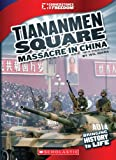 The Tiananmen Square Massacre (Cornerstones of Freedom. Third Series)