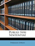 img - for Publili Syri Sententiae (Latin Edition) book / textbook / text book