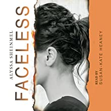Faceless (       UNABRIDGED) by Alyssa Sheinmel Narrated by Susan-Kate Heaney