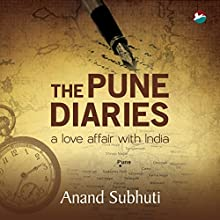 The Pune Diaries: A Love Affair with India (       UNABRIDGED) by Anand Subhuti Narrated by Anand Subhuti