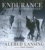 Endurance: Shackletons Incredible Voyage by Alfred Lansing (Unabridged Edition) [AudioCD(2008)]
