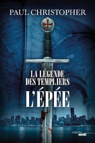La légende des Templiers - L'Epée francais