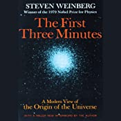 The First Three Minutes: A Modern View of the Origin of the Universe | [Steven Weinberg]