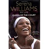 My Life: Queen of the Courtby Serena Williams