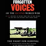 The Fight for Survival: Forgotten Voices of the Second World War | Max Arthur