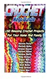 img - for Crochet Mega-Bundle: 150 Amazing Crochet Projects For Your Home And Family: (Crochet Accessories, Crochet Patterns) (Summer Fashion, DIY) book / textbook / text book