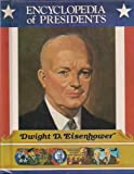 img - for Dwight D. Eisenhower: Thirty-Fourth President of the United States (Encyclopedia of Presidents) book / textbook / text book