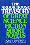 img - for The Arbor House Treasury of Great Science Fiction Short Novels book / textbook / text book