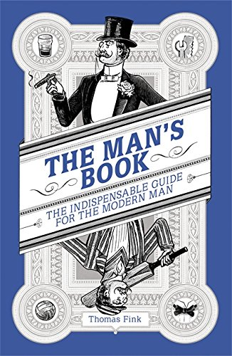 the-mans-book-the-indispensable-guide-for-the-modern-man