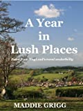 Maddie Grigg A Year in Lush Places
