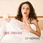 The Dream | S F Hopkins