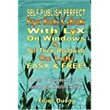 Self Publish Perfect Paperbooks & eBooks With LyX On Windows & Sell Them Worldwide On Lulu Easy & FREE! ~ Truoc Duong