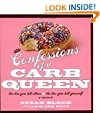 Confessions of a Carb Queen: The Lies You Tell Others & the Lies You Tell Yourself; A Memoir