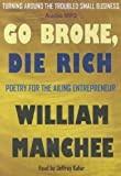 img - for Go Broke, Die Rich book / textbook / text book