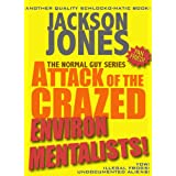 Attack of the Crazed Environmentalists (The Normal Guy Series)