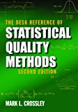 The Desk Reference of Statistical Quality Methods, Second Edition