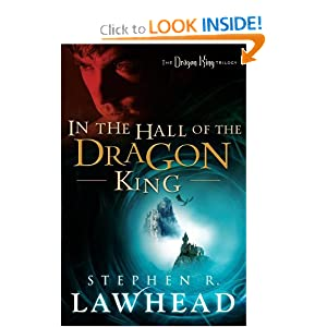 In the Hall of the Dragon King (The Dragon King Trilogy) by Stephen R. Lawhead