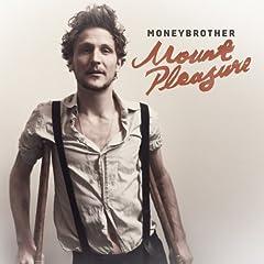 Moneybrother - Mount Pleasure