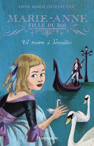 Marie-Anne, fille du Roi (2) : Un Traître à Versailles