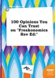 img - for 100 Opinions You Can Trust on Freakonomics REV Ed book / textbook / text book