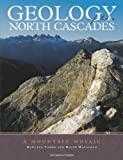 img - for Geology of the North Cascades: A Mountain Mosaic book / textbook / text book
