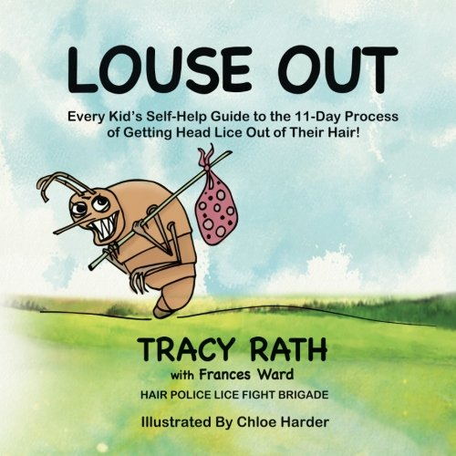 louse-out-every-kids-self-help-guide-to-the-11-day-process-of-getting-head-lice-out-of-their-hair