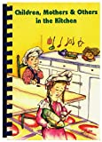 img - for Children, Mothers & Others in the Kitchen book / textbook / text book