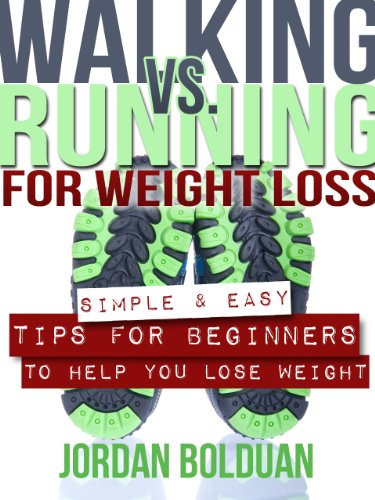 "Walking vs Running For Weight Loss- ""Simple & Easy Tips For Beginners To Help You Lose Weight"""