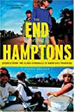 img - for By Corey Dolgon The End of the Hamptons: Scenes from the Class Struggle in America's Paradise book / textbook / text book