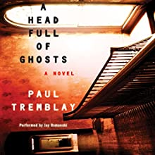 A Head Full of Ghosts (       UNABRIDGED) by Paul Tremblay Narrated by Joy Osmanski