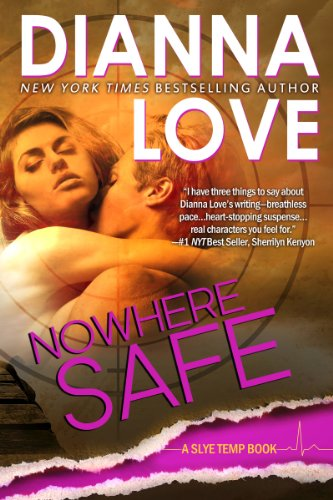 Nowhere Safe (Slye Temp 2) by Dianna Love