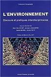 echange, troc Marc Galochet, Jérôme Longuépée, Valérie Morel, Olivier Petit - L'environnement : Discours et pratiques interdisciplinaires