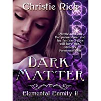 Dark Matter (Elemental Enmity Series Book II)