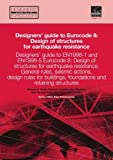 img - for Designers' Guide to EN 1998-1 and 1998-5. Eurocode 8: Design Provisions for Earthquake Resistant Structures (Designers' Guide to Eurocodes) book / textbook / text book