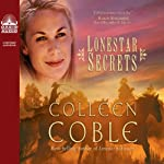 Lonestar Secrets (       UNABRIDGED) by Colleen Coble Narrated by Aimee Lilly