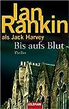 Bis aufs Blut: Thriller - Ian Rankin