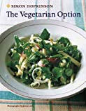  : &#40;THE VEGETARIAN OPTION &#41; BY Hopkinson, Simon &#40;Author&#41; Hardcover Published on &#40;04 , 2010&#41;