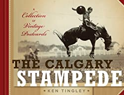 The Calgary Stampede: A Collection of Vintage Postcards