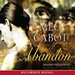 Abandon (       UNABRIDGED) by Meg Cabot Narrated by Natalia Payne