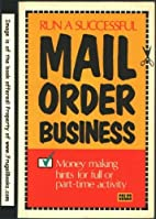 Run a Successful Mail Order Business by…