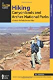 Hiking Canyonlands and Arches National Parks, 3rd: A Guide to the Parks' Greatest Hikes (Regional Hiking Series)