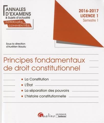 Principes fondamentaux de droit constitutionnel Licence 1 Semestre 1 : la Constitution ; L'Etat ; La séparation des pouvoirs ; L'histoire constitutionnelle