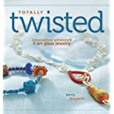 Totally Twisted: Innovative Wirework & Art Glass Jewelryby Kerry Bogert